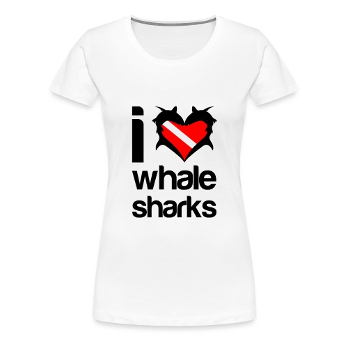 I Love Whale Sharks - Women's Premium T-Shirt