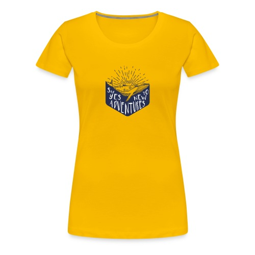Adventure - Say yes to new adventure Products - Women's Premium T-Shirt