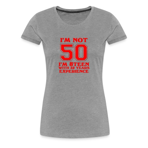 8teen red not 50 - Women's Premium T-Shirt