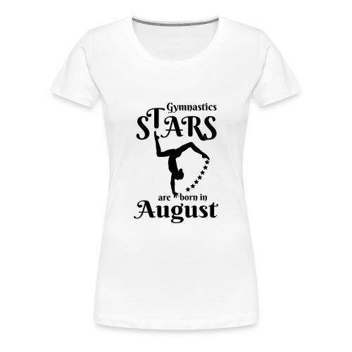 Gymnastics Stars Are Born in August - Women's Premium T-Shirt