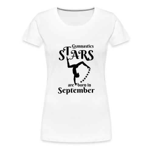 Gymnastics Stars Are Born in September - Women's Premium T-Shirt