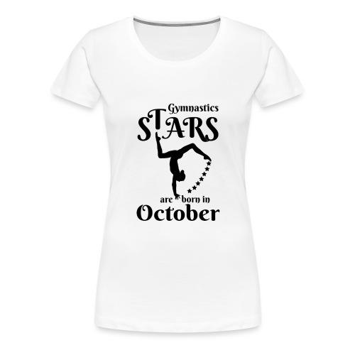 Gymnastics Stars Are Born in October - Women's Premium T-Shirt