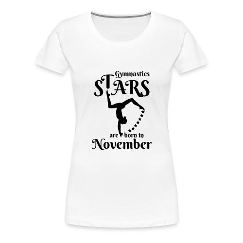 Gymnastics Stars Are Born in November - Women's Premium T-Shirt