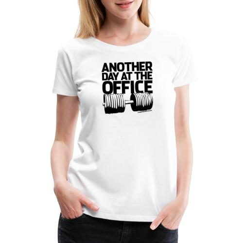 Another Day at the Office - Gym Motivation - Women's Premium T-Shirt