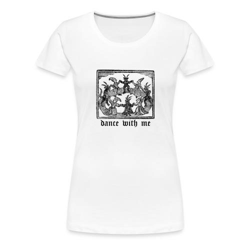 Dance With Me - Women's Premium T-Shirt