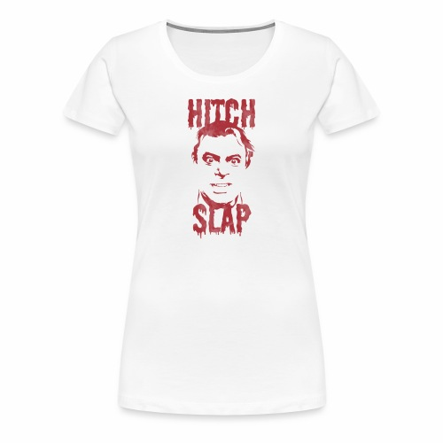 HitchSlap - Women's Premium T-Shirt