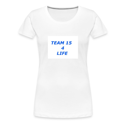 team 15 4 life merch - Women's Premium T-Shirt