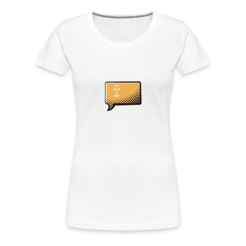 I ve Killed A Man - Women's Premium T-Shirt