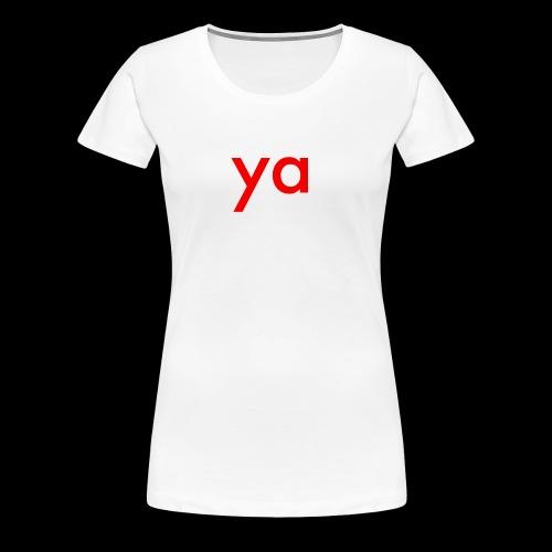ya - Women's Premium T-Shirt