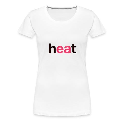 Heat - Women's Premium T-Shirt