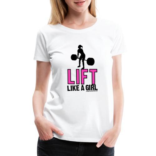 LIFT LIKE A GIRL - Women's Premium T-Shirt