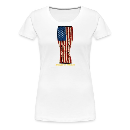 Brewed In The USA - Women's Premium T-Shirt