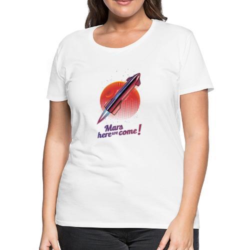 Mars Here We Come - Light - Women's Premium T-Shirt