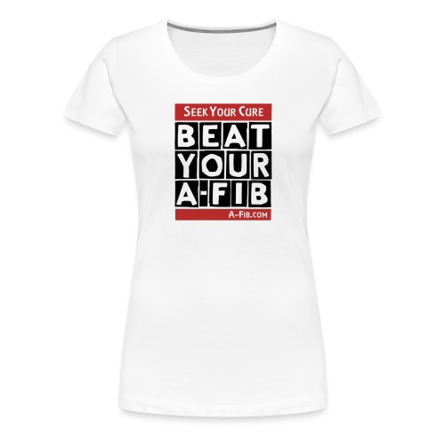 beatyourafib seek your cure block letters - Women's Premium T-Shirt
