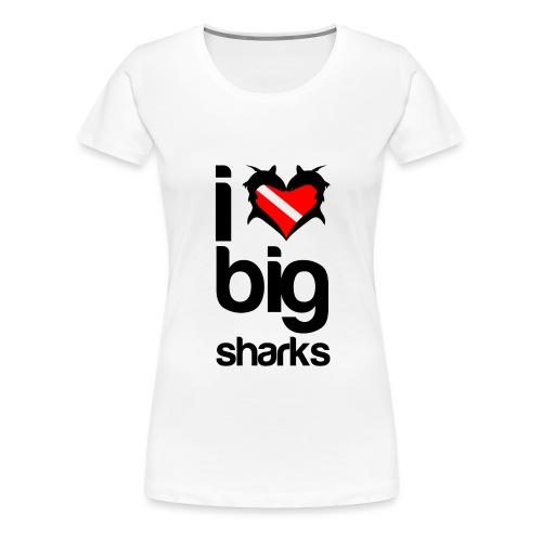 I Love Big Sharks - Women's Premium T-Shirt