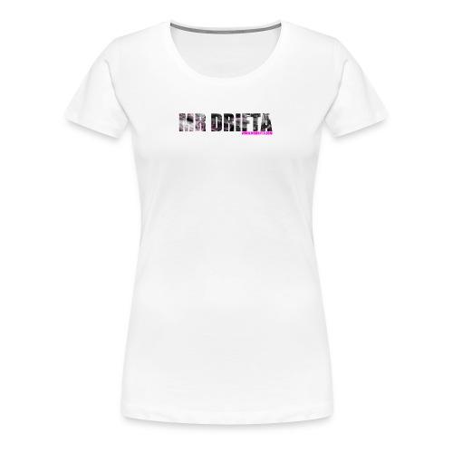 MR DRIFTA - Women's Premium T-Shirt