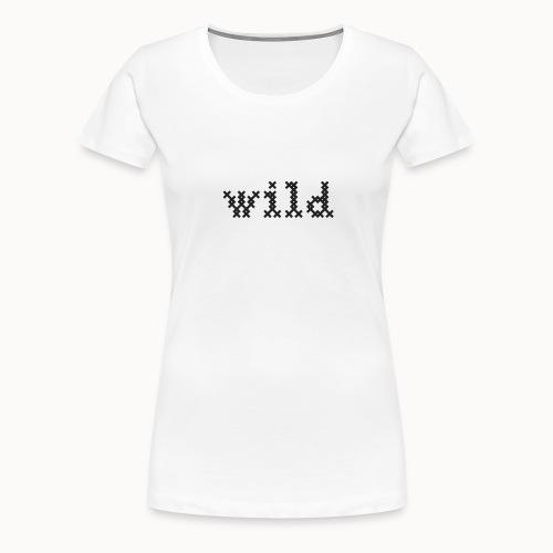 Wild - Women's Premium T-Shirt