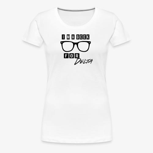 im a geek for delta - Women's Premium T-Shirt