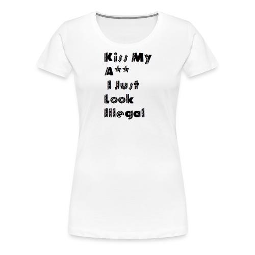 I just Illegal - Women's Premium T-Shirt