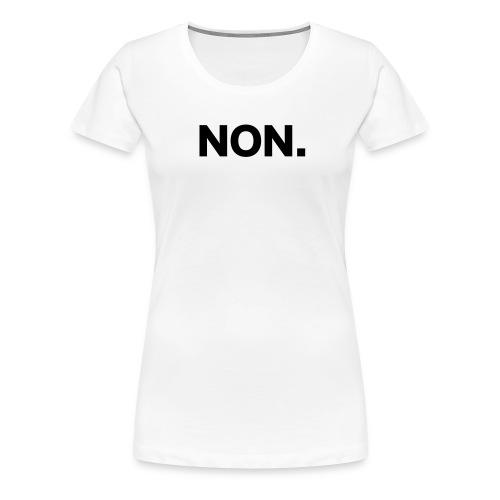 NO - Women's Premium T-Shirt