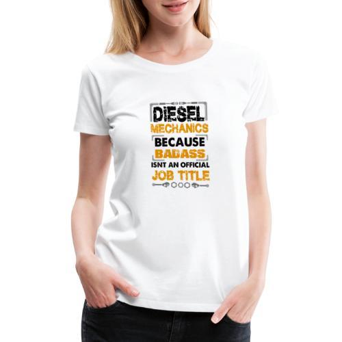Diesel Mechanic - Women's Premium T-Shirt