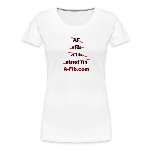 afib spelling - Women's Premium T-Shirt