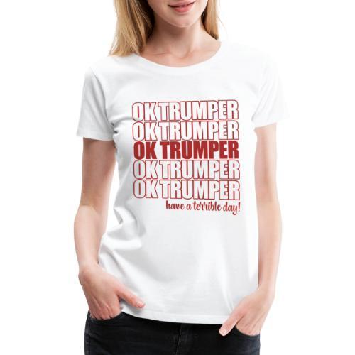 OK trumper - Women's Premium T-Shirt
