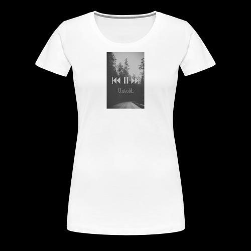 Untold. T-shirt - Women's Premium T-Shirt