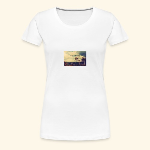 stay strong calforina - Women's Premium T-Shirt