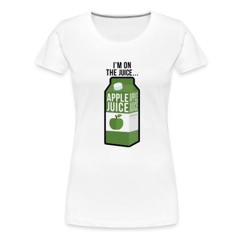 I'm on the apple juice - Women's Premium T-Shirt