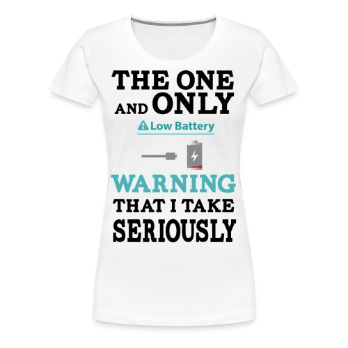 the one and only warning that I wake serios - Women's Premium T-Shirt