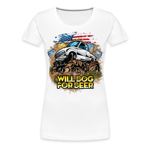Mud Truck Bog 4 Beer - Women's Premium T-Shirt