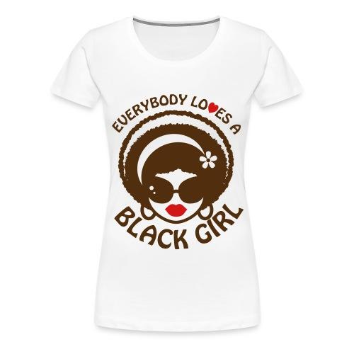 Everyone Loves a Black Girl Kid's Size Shirt - Women's Premium T-Shirt