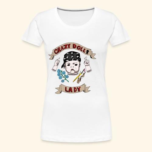 crazy doll lady - Women's Premium T-Shirt