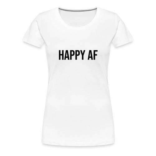 HAPPY AF BLACK - Women's Premium T-Shirt