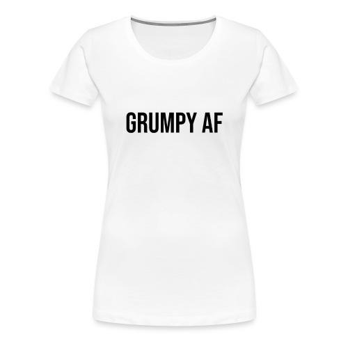 GRUMPY AF BLACK - Women's Premium T-Shirt