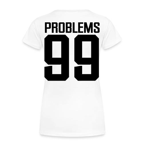 99 Problems - Women's Premium T-Shirt
