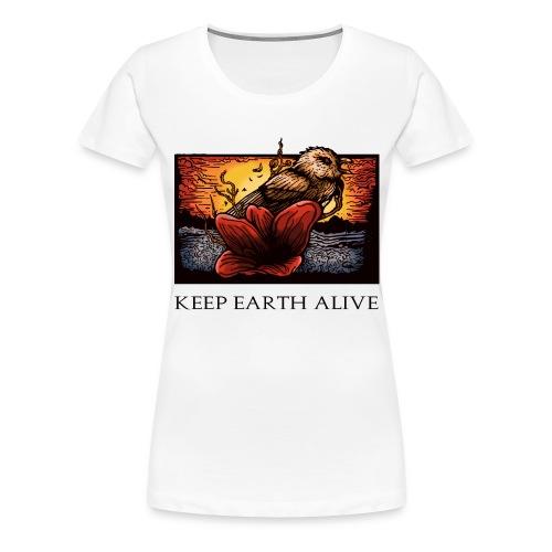 Keep Earth Alive - Women's Premium T-Shirt