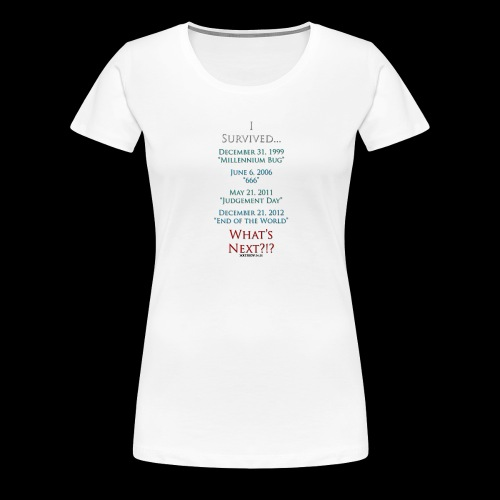 Survived... Whats Next? - Women's Premium T-Shirt