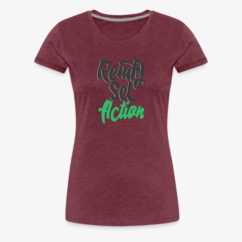Ready.Set.Action! - Women's Premium T-Shirt
