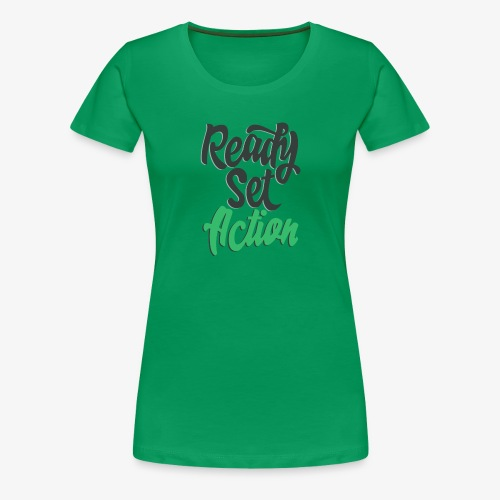 Ready.Set.Action! - Women's Premium T-Shirt