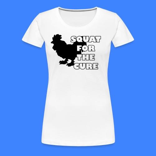 Squat For The Cure (female) - Women's Premium T-Shirt