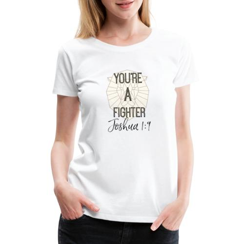 You're A Fighter Collection (For Women) - Women's Premium T-Shirt