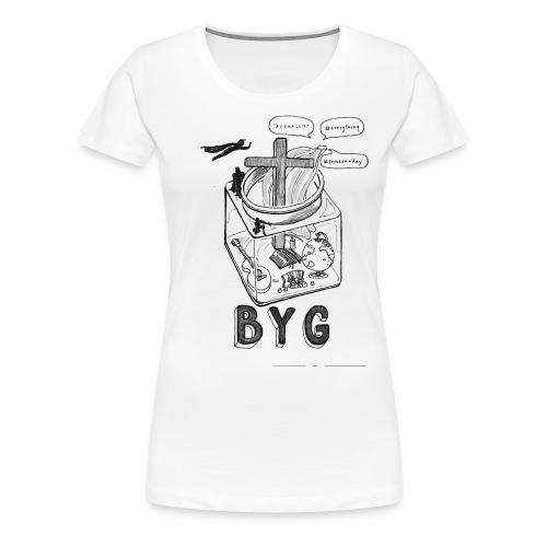BYG shirt - Women's Premium T-Shirt