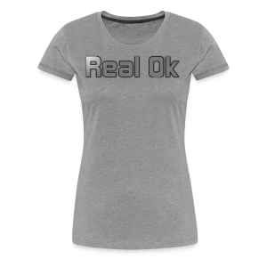 Real Ok version 2 - Women's Premium T-Shirt