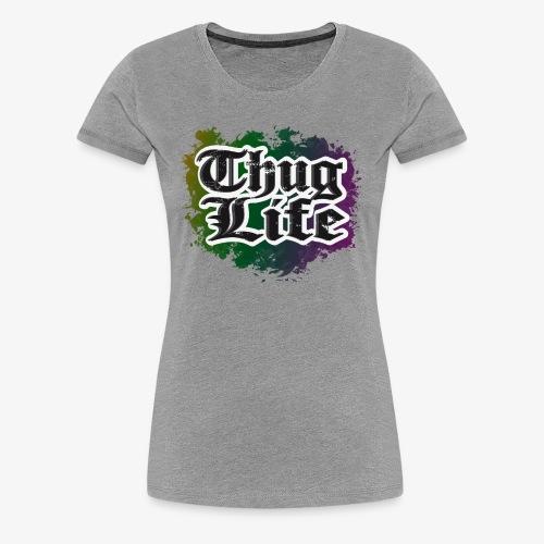 TUGH LIFE - Women's Premium T-Shirt