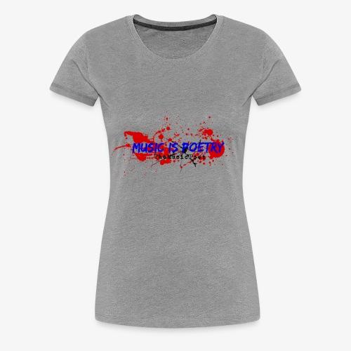Music Is Poetry - Women's Premium T-Shirt