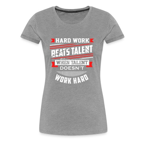 Hard Work Design - Women's Premium T-Shirt