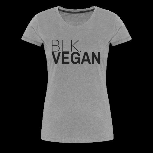 Blk. Vegan - Women's Premium T-Shirt