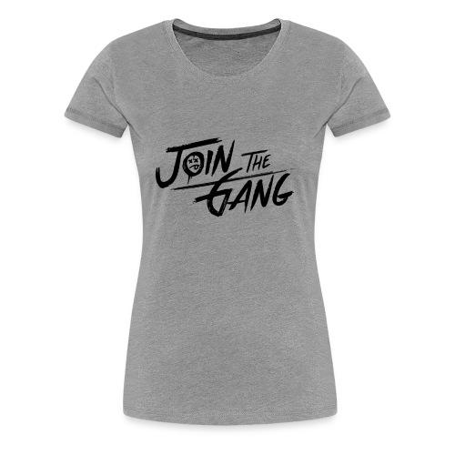 JOIN THE GANG - Women's Premium T-Shirt
